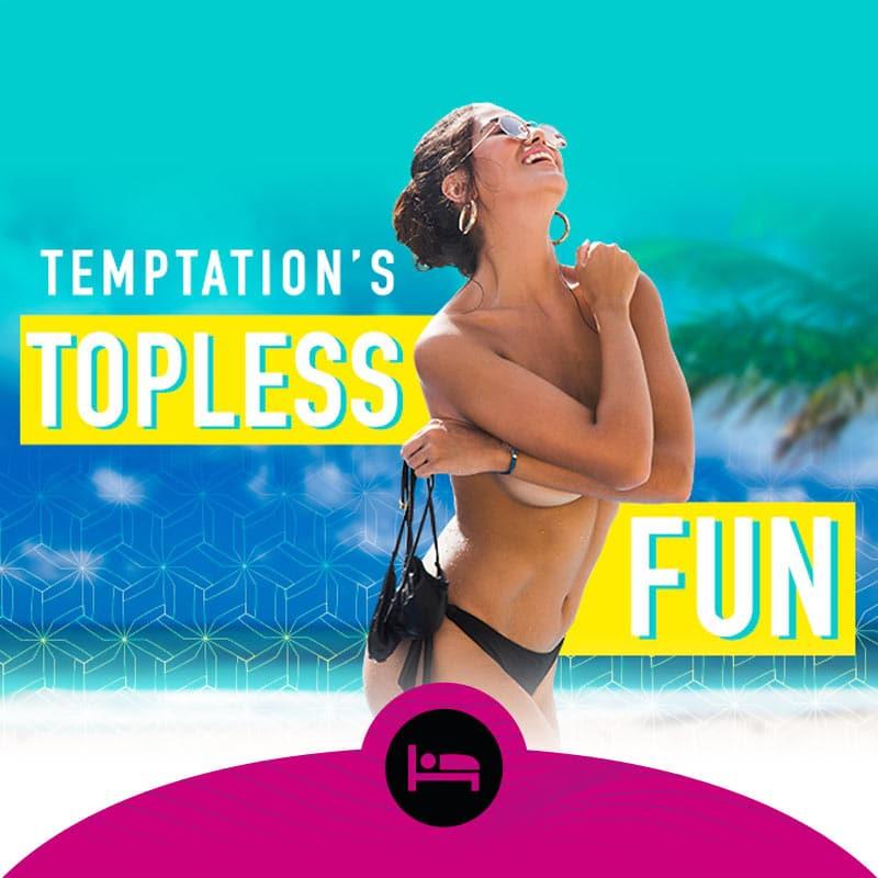 Temptation Topless Fun Promotion